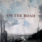 O primeiro pôster de On The Road, de Walter Salles