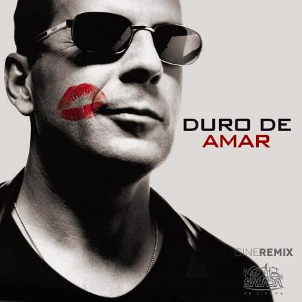 cine remix: Duro de Amar