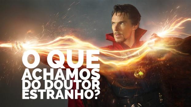 O que achamos do Doutor Estranho?