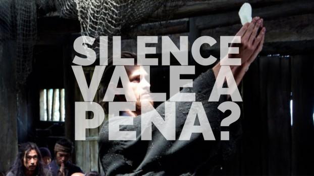 Silence vale a pena?