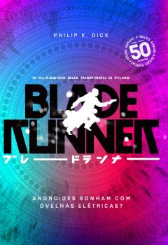 Livro que inspirou Blade Runner ganha edição de luxo
