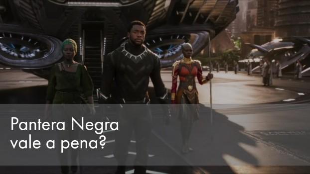 Pantera Negra vale a pena?